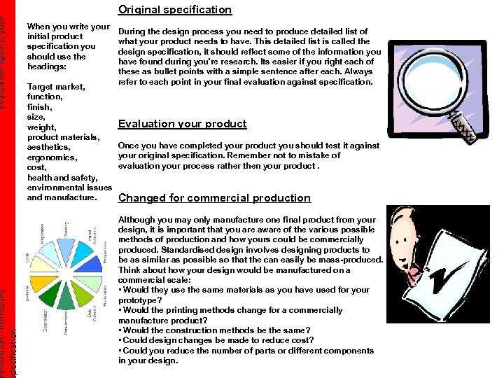 Evaluation against your valuation Techniques pecification Original specification When you write your initial product