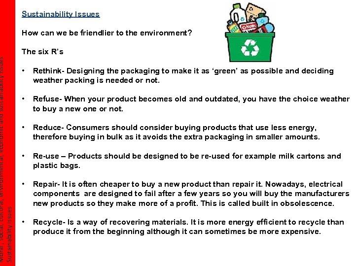 Moral , social, cultural, environmental, economic and sustainability issues Sustainability Issues How can we