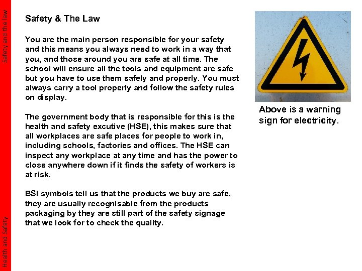 Safety and the law Safety & The Law You are the main person responsible