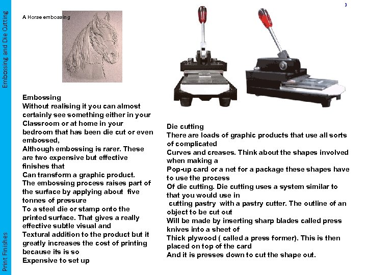 Embossing and Die Cutting Print Finishes A Horse embossing Embossing Without realising it you