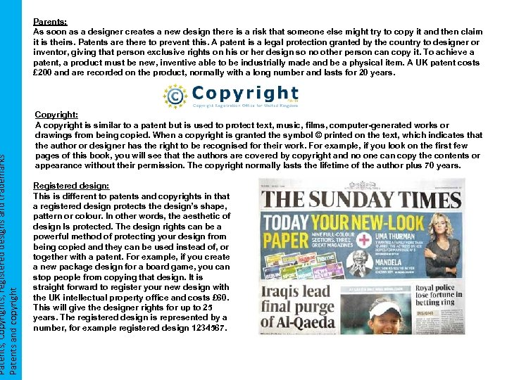 Patents, Copyrights, registered designs and trademarks Patents and copyright Parents: As soon as a