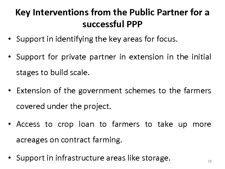 Key Interventions from the Public Partner for a successful PPP • Support in identifying