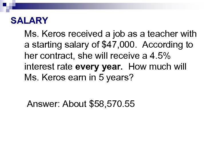 SALARY Ms. Keros received a job as a teacher with a starting salary of