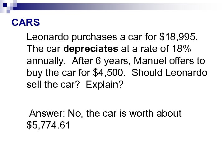 CARS Leonardo purchases a car for $18, 995. The car depreciates at a rate