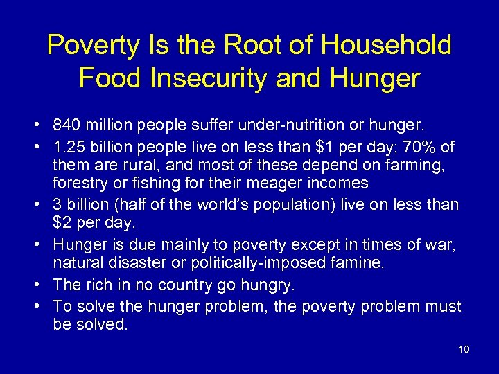 Poverty Is the Root of Household Food Insecurity and Hunger • 840 million people