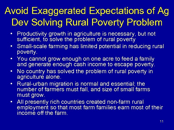 Avoid Exaggerated Expectations of Ag Dev Solving Rural Poverty Problem • Productivity growth in