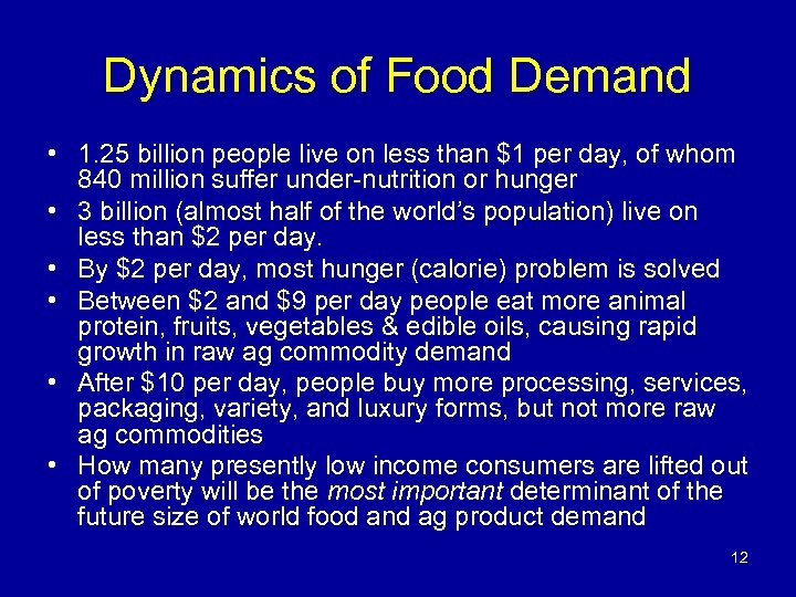 Dynamics of Food Demand • 1. 25 billion people live on less than $1