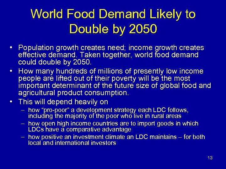 World Food Demand Likely to Double by 2050 • Population growth creates need; income
