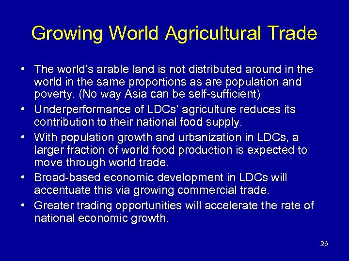 Growing World Agricultural Trade • The world's arable land is not distributed around in