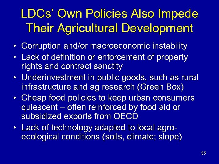 LDCs' Own Policies Also Impede Their Agricultural Development • Corruption and/or macroeconomic instability •