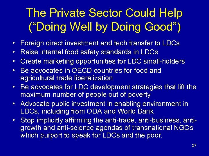 "The Private Sector Could Help (""Doing Well by Doing Good"") • • Foreign direct"