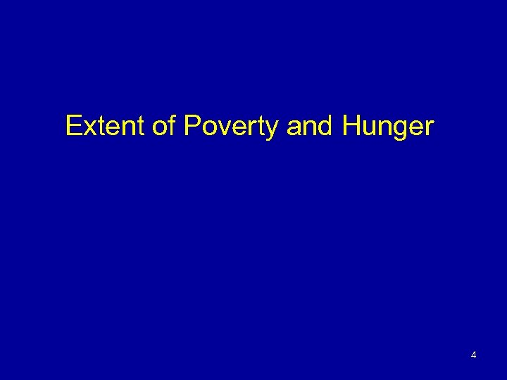 Extent of Poverty and Hunger 4