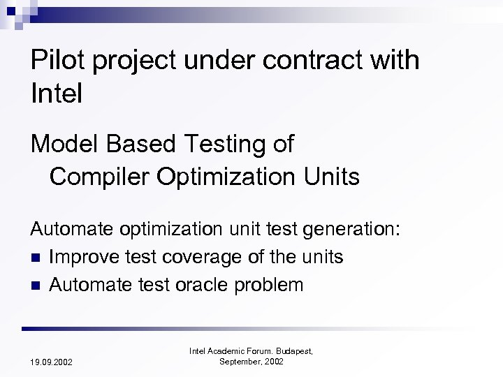 Pilot project under contract with Intel Model Based Testing of Compiler Optimization Units Automate