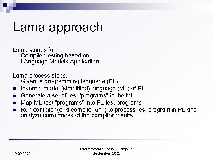 Lama approach Lama stands for Compiler testing based on LAnguage Models Application. Lama process