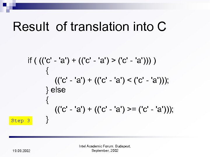Result of translation into C Step if ( (('c' - 'a') + (('c' -