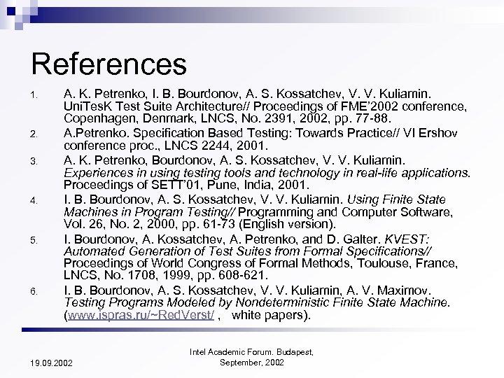 References 1. 2. 3. 4. 5. 6. A. K. Petrenko, I. B. Bourdonov, A.