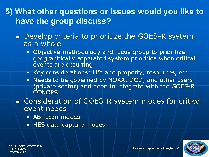 5) What other questions or issues would you like to have the group discuss?