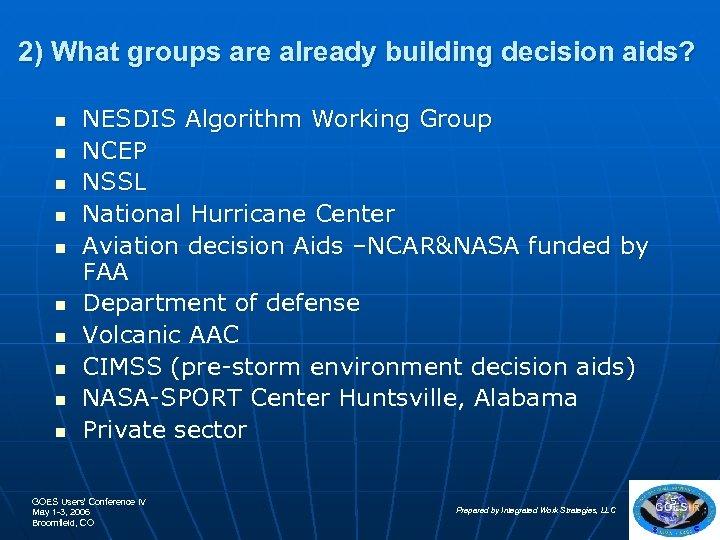 2) What groups are already building decision aids? n n n n n NESDIS