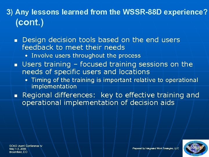 3) Any lessons learned from the WSSR-88 D experience? (cont. ) n Design decision