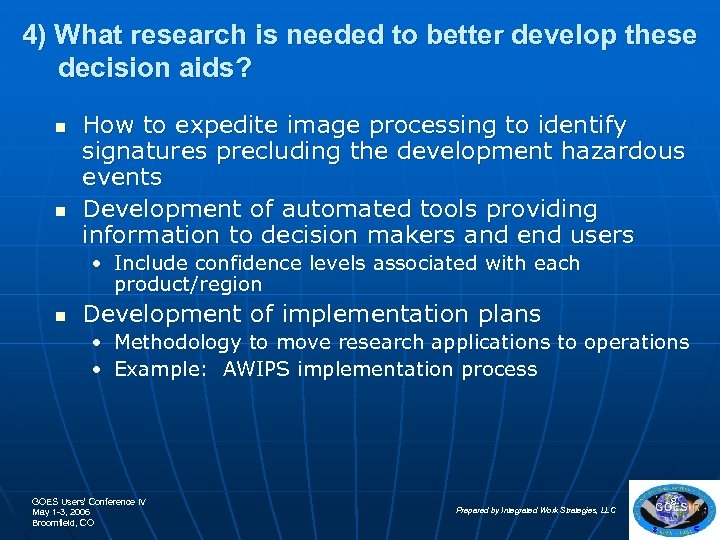 4) What research is needed to better develop these decision aids? n n How