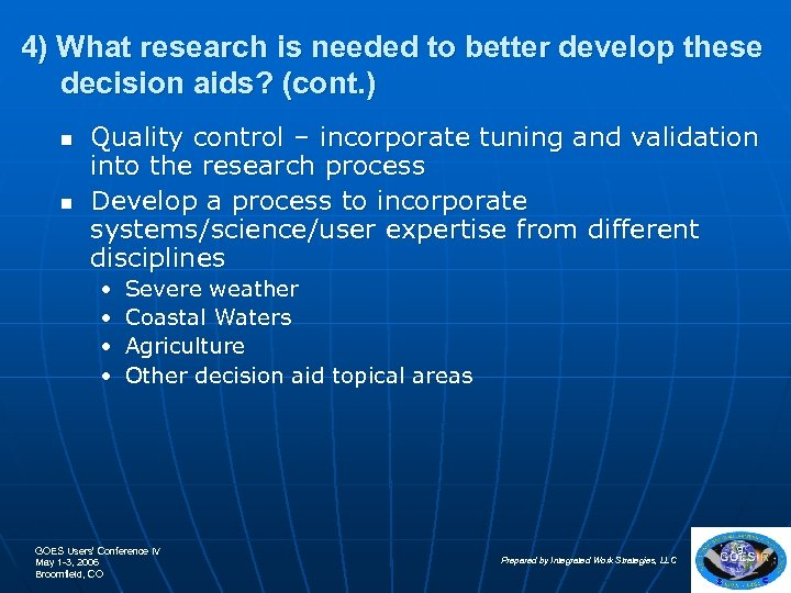 4) What research is needed to better develop these decision aids? (cont. ) n