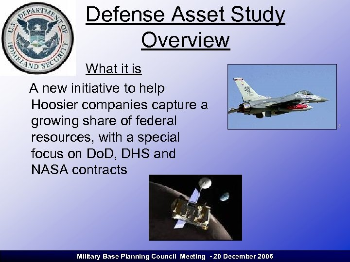 Defense Asset Study Overview What it is A new initiative to help Hoosier companies