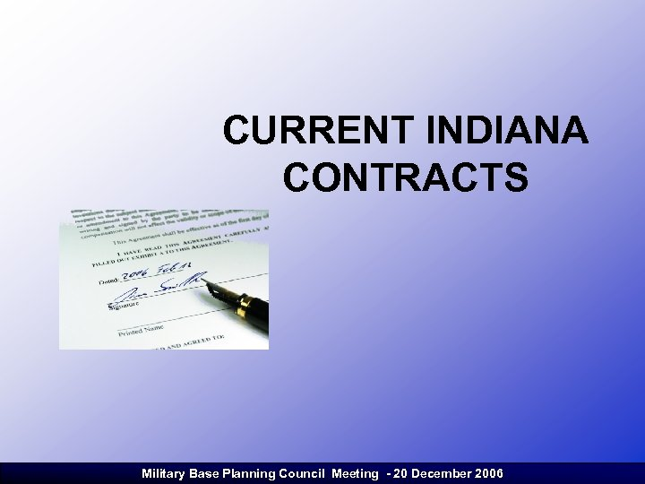 CURRENT INDIANA CONTRACTS Military Base Planning Council Meeting - 20 December 2006