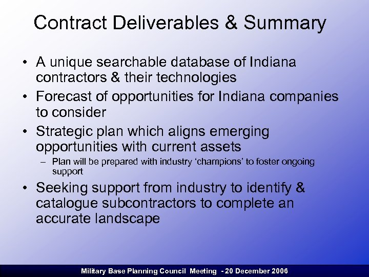 Contract Deliverables & Summary • A unique searchable database of Indiana contractors & their