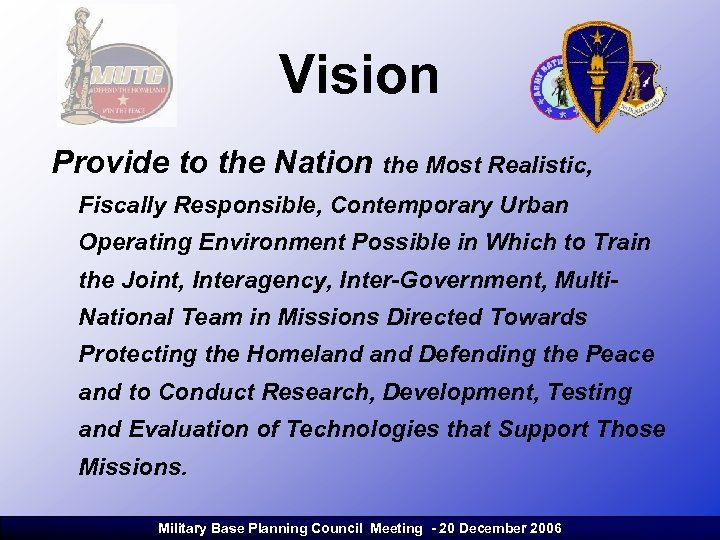 Vision Provide to the Nation the Most Realistic, Fiscally Responsible, Contemporary Urban Operating Environment