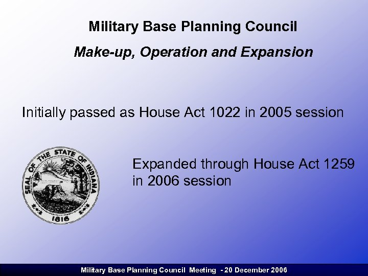 Military Base Planning Council Make-up, Operation and Expansion Initially passed as House Act 1022