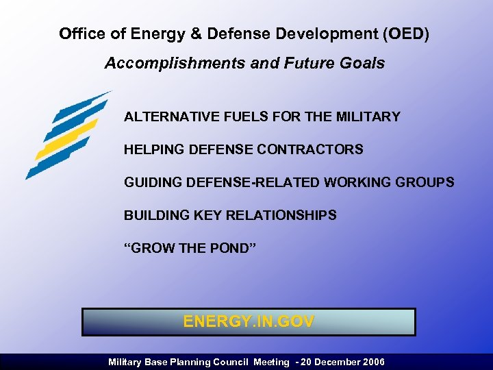 Office of Energy & Defense Development (OED) Accomplishments and Future Goals ALTERNATIVE FUELS FOR
