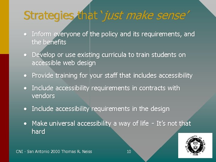 Strategies that 'just make sense' • Inform everyone of the policy and its requirements,