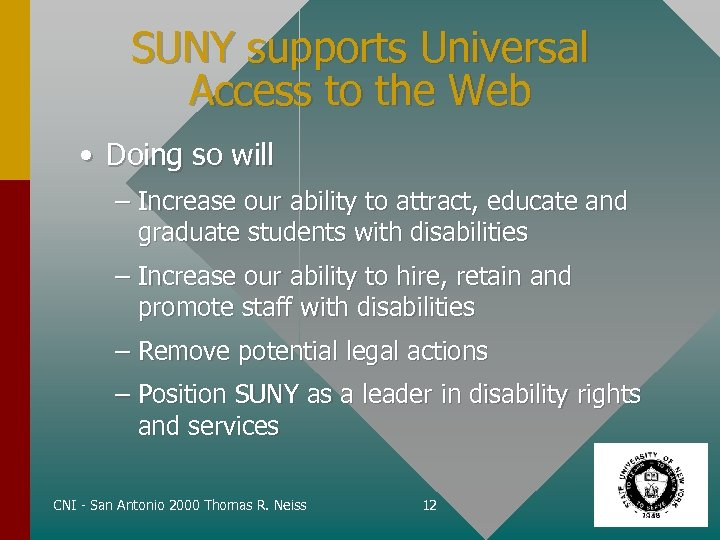 SUNY supports Universal Access to the Web • Doing so will – Increase our