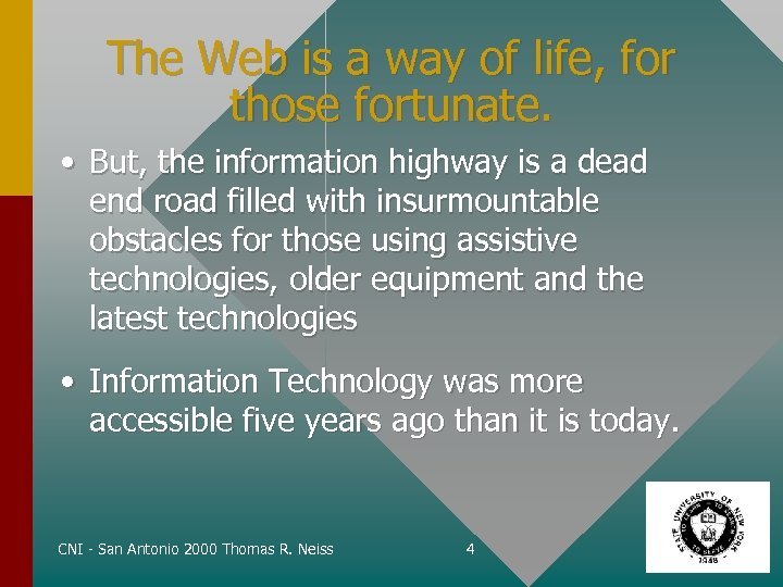 The Web is a way of life, for those fortunate. • But, the information
