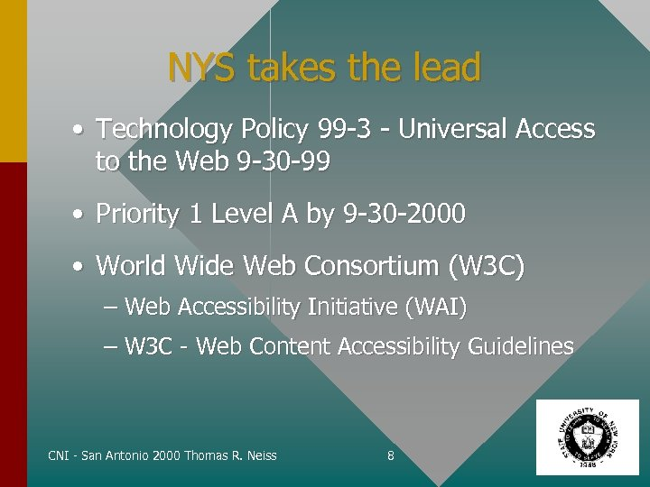 NYS takes the lead • Technology Policy 99 -3 - Universal Access to the