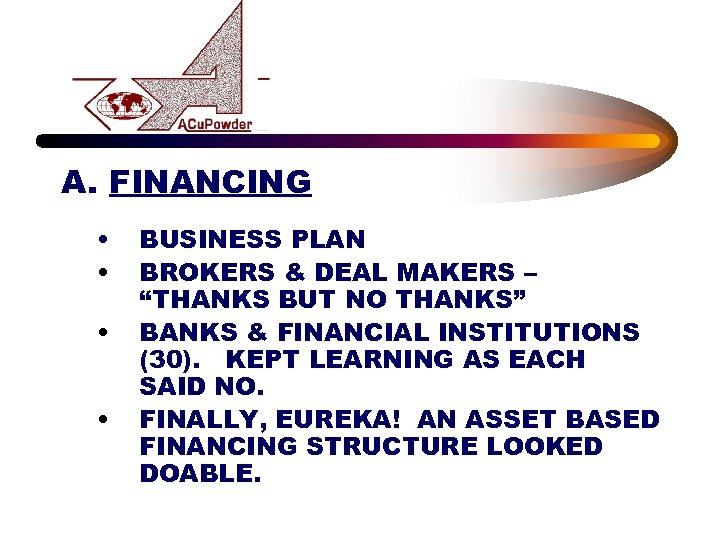 """A. FINANCING • • BUSINESS PLAN BROKERS & DEAL MAKERS – """"THANKS BUT NO"""