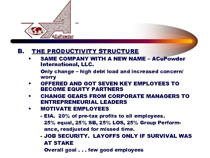 B. • • THE PRODUCTIVITY STRUCTURE SAME COMPANY WITH A NEW NAME – ACu.