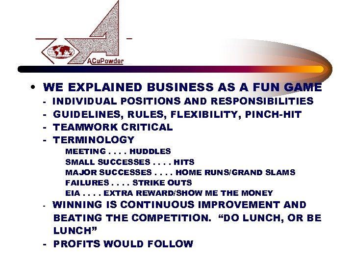 • WE EXPLAINED BUSINESS AS A FUN GAME - INDIVIDUAL POSITIONS AND RESPONSIBILITIES