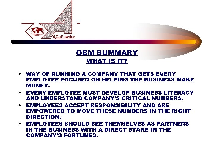 OBM SUMMARY WHAT IS IT? • WAY OF RUNNING A COMPANY THAT GETS EVERY