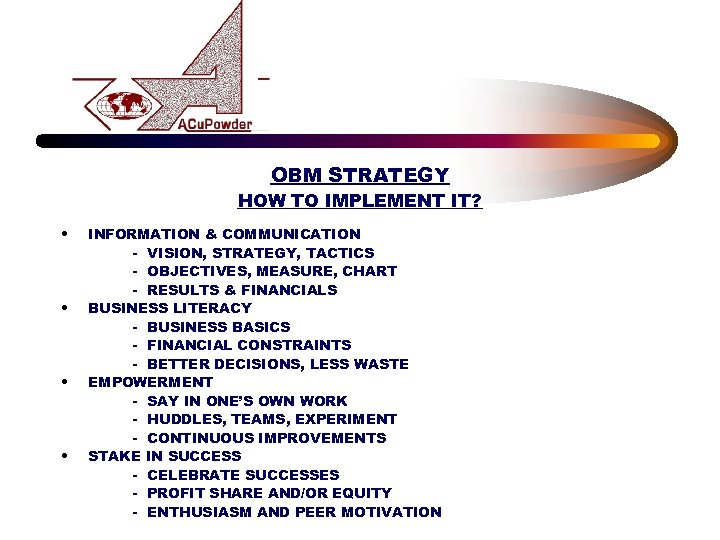 OBM STRATEGY HOW TO IMPLEMENT IT? • • INFORMATION & COMMUNICATION - VISION, STRATEGY,