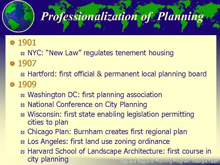 """Professionalization of Planning 1901 NYC: """"New Law"""" regulates tenement housing 1907 Hartford: first official"""