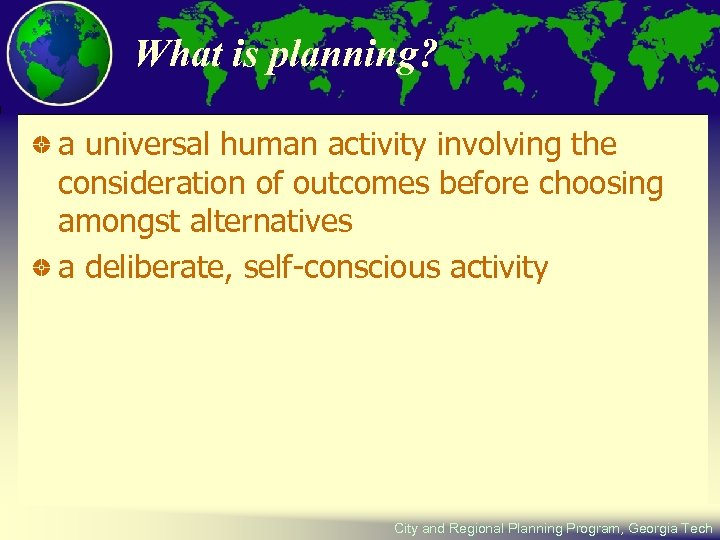 What is planning? a universal human activity involving the consideration of outcomes before choosing