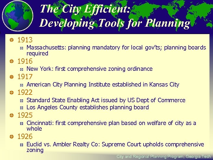 The City Efficient: Developing Tools for Planning 1913 Massachusetts: planning mandatory for local gov'ts;
