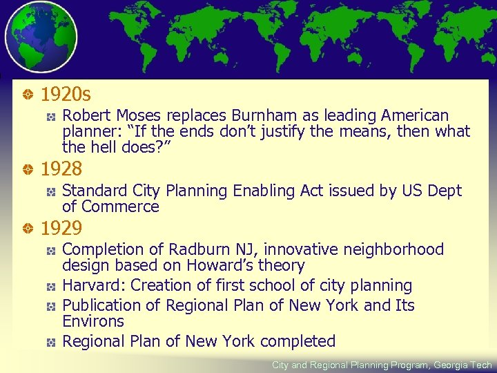 """1920 s Robert Moses replaces Burnham as leading American planner: """"If the ends don't"""