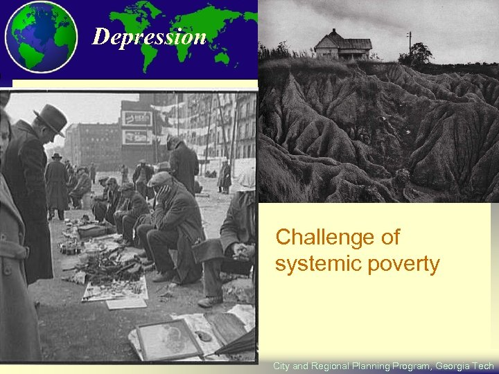Depression Challenge of systemic poverty City and Regional Planning Program, Georgia Tech