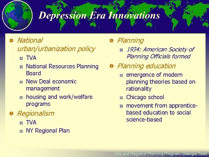 Depression Era Innovations National urban/urbanization policy TVA National Resources Planning Board New Deal economic