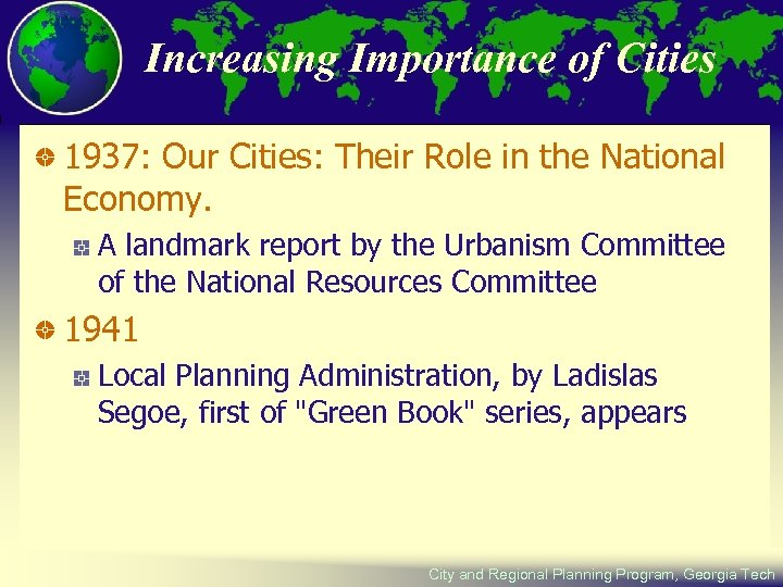 Increasing Importance of Cities 1937: Our Cities: Their Role in the National Economy. A