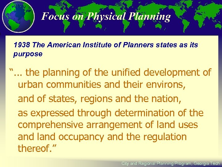 Focus on Physical Planning 1938 The American Institute of Planners states as its purpose