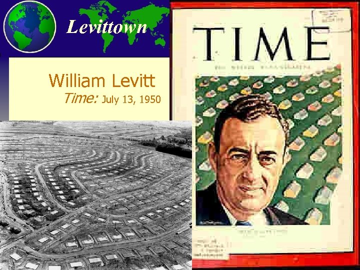 Levittown William Levitt Time: July 13, 1950 City and Regional Planning Program, Georgia Tech