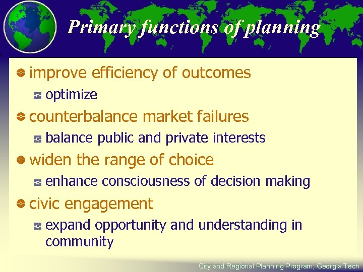 Primary functions of planning improve efficiency of outcomes optimize counterbalance market failures balance public